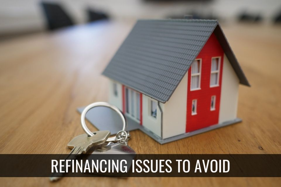 5 Refinancing Mistakes to Avoid