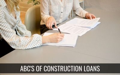 ABC's of Construction Loans