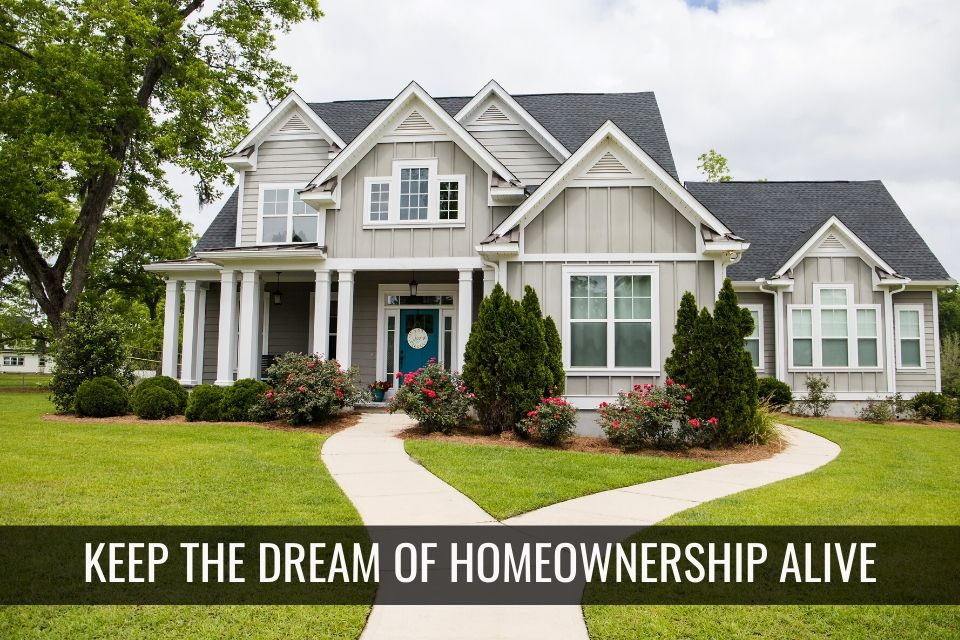 Keeping the Homeownership Dream Alive