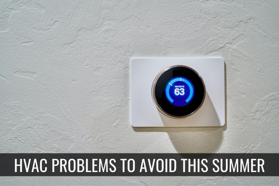 5 HVAC Problems to Avoid This Summer