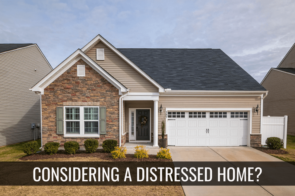 Considering a Distressed Home?