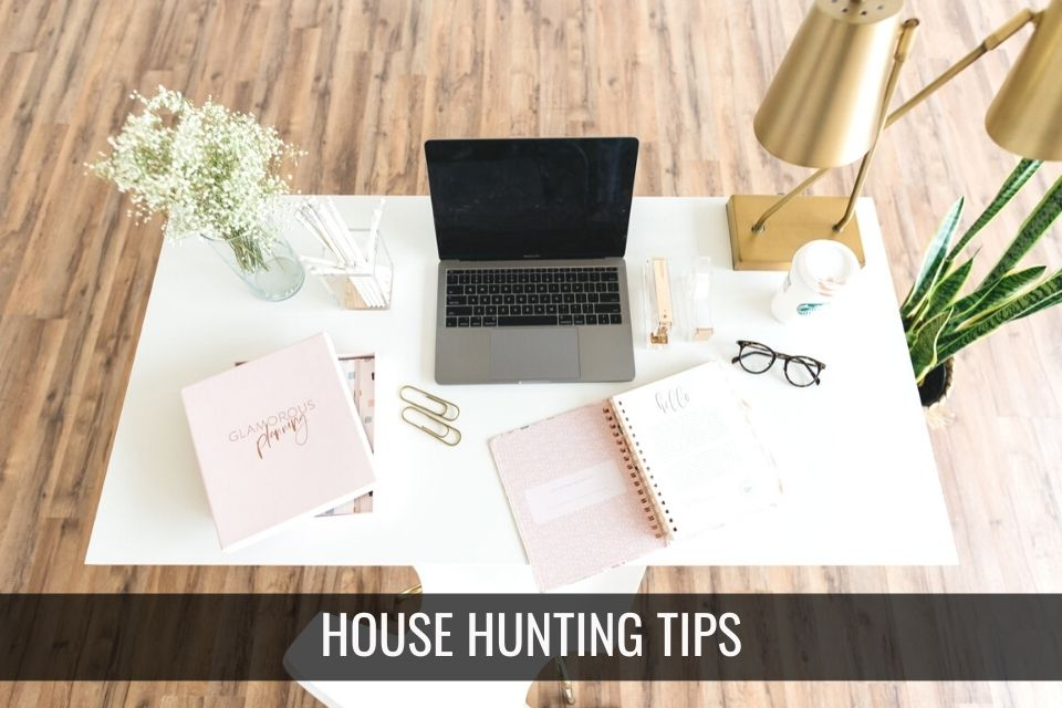 House Hunting Tips
